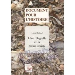 Léon Degrelle et la presse rexiste - Lionel Baland