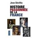 Histoire passionnée de la France - Poche - Jean Sévillia