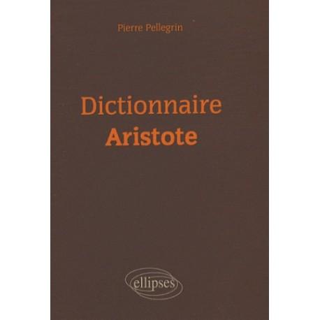Dictionnaire Aristote - Pierre Pellegrin