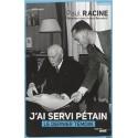 J'ai servi Pétain - Paul Racine