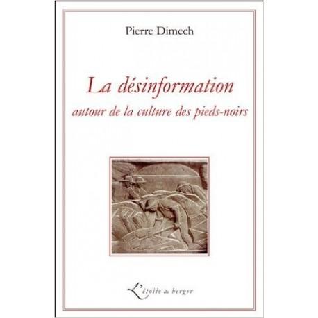 La désinformation autour de la culture pieds-noirs - Pierre Dimech