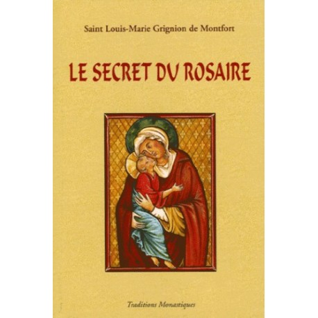 Le secret du saint Rosaire - Saint Louis-Marie Grignion de Montfort
