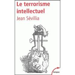 Le terrorisme intellectuel - Poche - Jean Sévillia