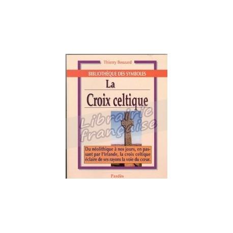 La croix celtique - Thierry Bouzard