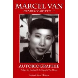 Autobiographie - Oeuvres complètes 1 - Marcel Van