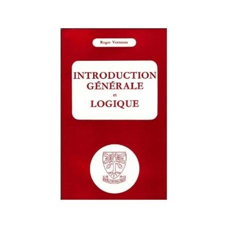 Introduction générale et logique - Roger Verneaux