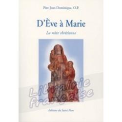 D'Ève à Marie - Père Jean-Dominique, O.P.