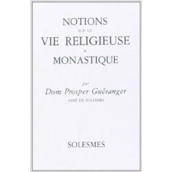 Notions sur la vie religieuse et monastique - Dom Guéranger