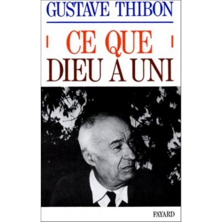 Ce que Dieu a uni - Gustave Thibon