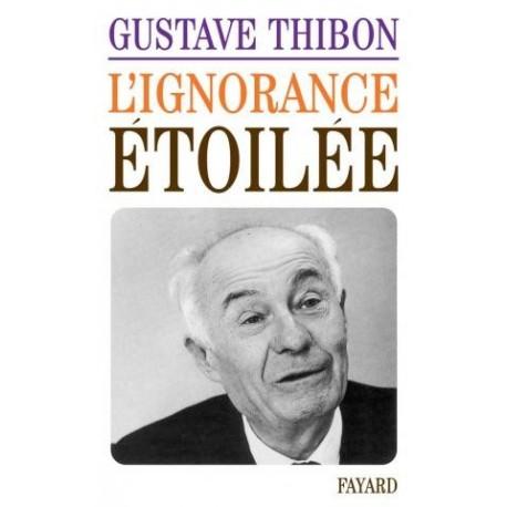L'ignorance étoilée - Gustave Thibon