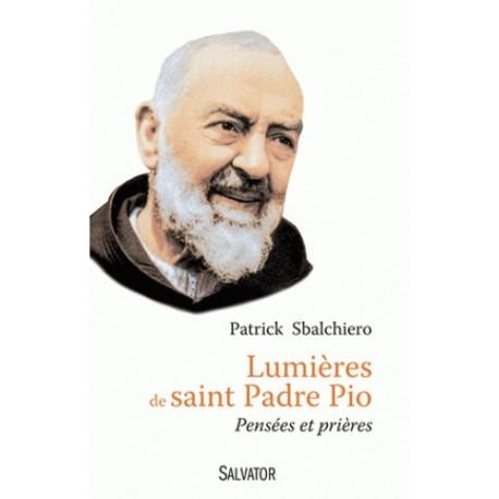 Lumières de saint Padre Pio - Patrick Sbalchiero