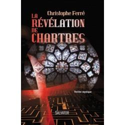 La révélation de Chartres - Christophe Ferré
