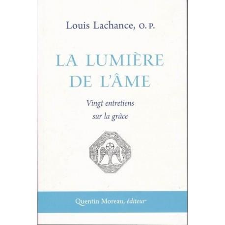 La lumière de l'âme - Louis Lachance o.p.