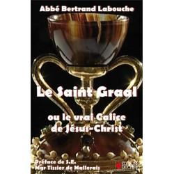 Le Saint Graal - Abbé Bertrand Labouche