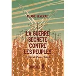 La guerre secrète contre les peuples - Claire Sévérac