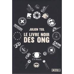 Le livre noir des ONG - Julien Teil