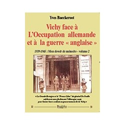 """Vichy face à l'occupation allemande et à la guerre """"anglaise"""" - Yves Baeckeroot"""