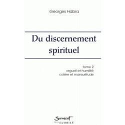 Du discernement spirituel - Tome 2 - Georges Habra