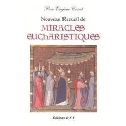 Nouveau recueil de miracles eucharisques - Père Eugène Couet