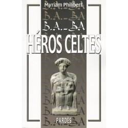 B.A.-BA Héros celtes - Myriam Philibert