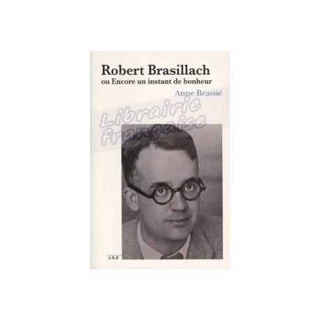 Robert Brasillach - Anne Brassié