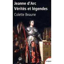 Jeanne d'Arc, vérités et légendes - Colette beaune
