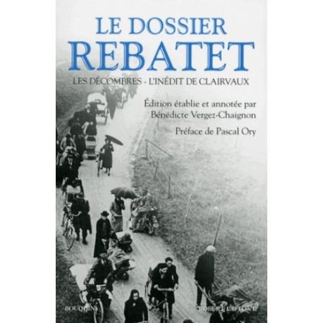Le Dossier Rebatet - Les Décombres - L'inédit de Clairvaux