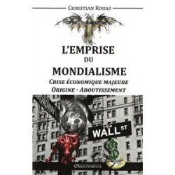 L'emprise du mondialisme - Tome I - Christian Rouas