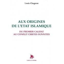 Aux origines de l'Etat Islamique - Louis Chagnon