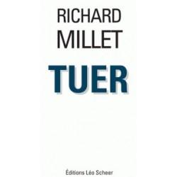 Tuer - Richard Millet