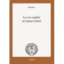 La vie cachée en Jésus-Christ - Bossuet