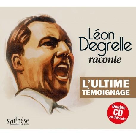 CD - Léon Degrelle raconte - L'ultime témoignage