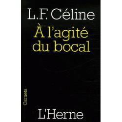 À l'agité du bocal - Louis-Ferdinand Céline