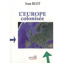 L'Europe colonisée - Ivan Blot
