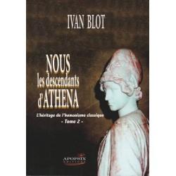 Nous les descendants d'Athena - Tome I - Ivan Blot