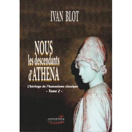 Nous les descendants d'Athena - Tome 1 - Ivan Blot