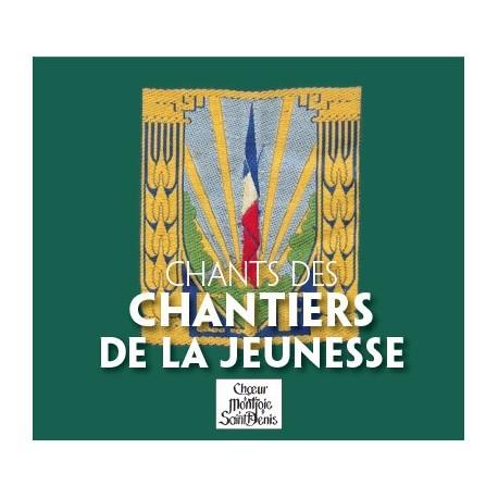 Chants des chantiers de jeunesse - Choeur Montjoie Saint Denis