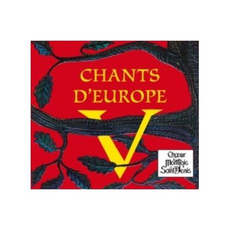 Chants d'Europe V - Choeur Montjoie Saint Denis