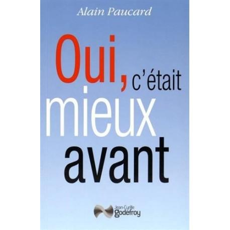 Oui, c'était mieux avant - Alain Paucard