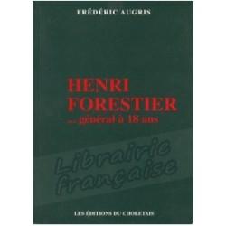 Henri Forestier...général à 18 ans - Fédéric Augris