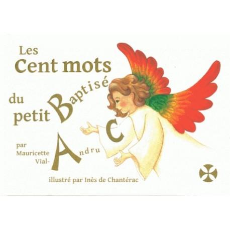 Les cents mots du petit baptisé - Mauricette Vial-Andru