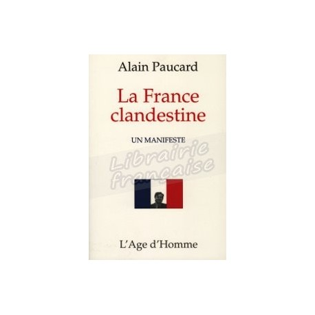 La France clandestine - Alain Paucard