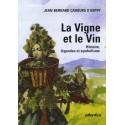 La vigne et le vin - Jean-Bernard Cahours d'Aspry