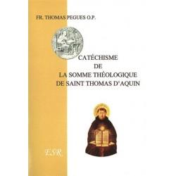 Catéchisme de la somme théologique de saint Thomas d'Aquin - Fr. Thomas Pègues o.-p.