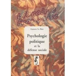 Psychologie politique et la défense sociale - Gustave Le Bon