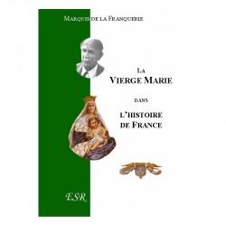 La Vierge Marie dans l'histoire de France - Marquis de La Franquerie