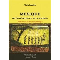 Mexique de l'indépendance aux cristeros - Alain Sanders