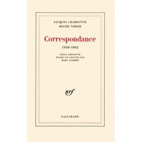 Correspondance 1950-1962 - Jacques Chardonne, Roger Nimier