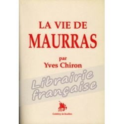 La vie de Maurras - Yves Chiron