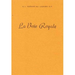 La Voie Royale - Mgr Guérard des Lauriers